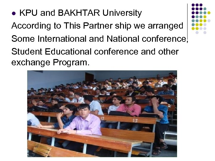 KPU and BAKHTAR University According to This Partner ship we arranged Some International and