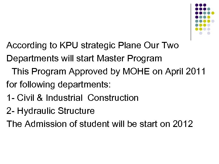 According to KPU strategic Plane Our Two Departments will start Master Program This Program