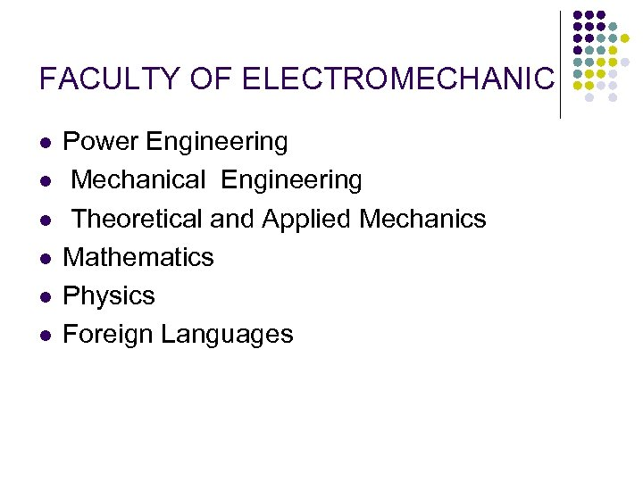 FACULTY OF ELECTROMECHANIC l l l Power Engineering Mechanical Engineering Theoretical and Applied Mechanics