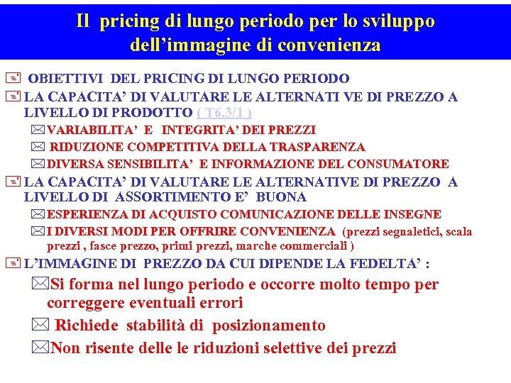 Il pricing di lungo periodo per lo sviluppo dell'immagine di convenienza + OBIETTIVI DEL