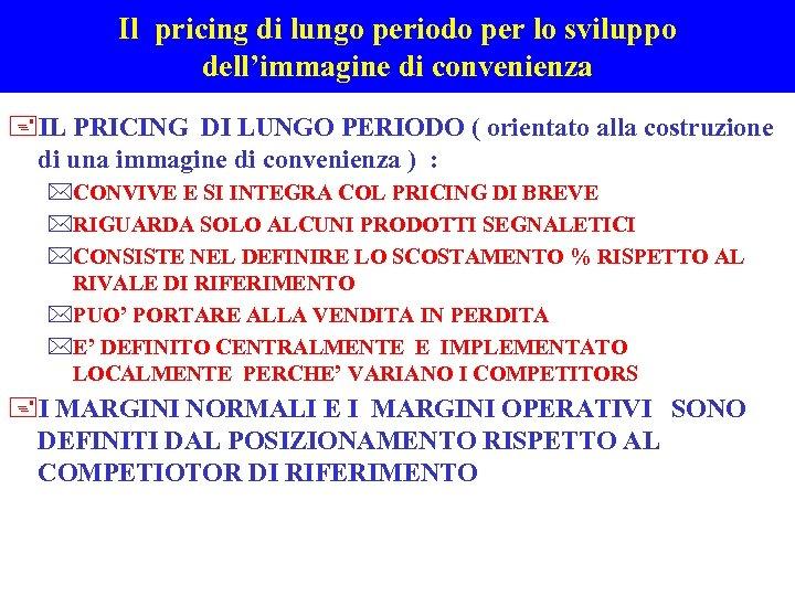 Il pricing di lungo periodo per lo sviluppo dell'immagine di convenienza +IL PRICING DI