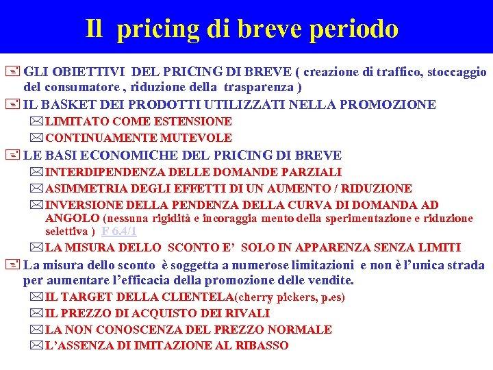 Il pricing di breve periodo + GLI OBIETTIVI DEL PRICING DI BREVE ( creazione