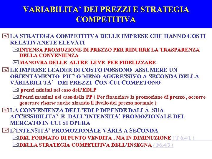 VARIABILITA' DEI PREZZI E STRATEGIA COMPETITIVA + LA STRATEGIA COMPETITIVA DELLE IMPRESE CHE HANNO