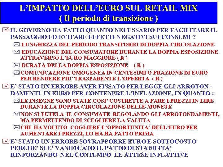 L'IMPATTO DELL'EURO SUL RETAIL MIX ( Il periodo di transizione ) + IL GOVERNO
