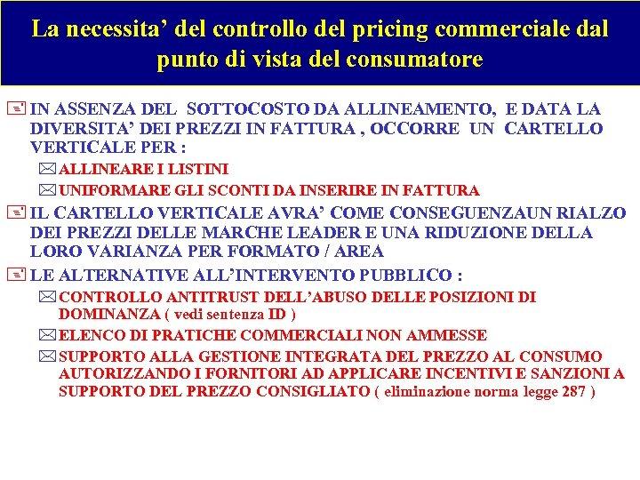 La necessita' del controllo del pricing commerciale dal punto di vista del consumatore +