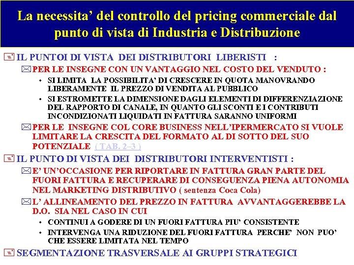 La necessita' del controllo del pricing commerciale dal punto di vista di Industria e