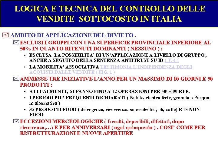 LOGICA E TECNICA DEL CONTROLLO DELLE VENDITE SOTTOCOSTO IN ITALIA + AMBITO DI