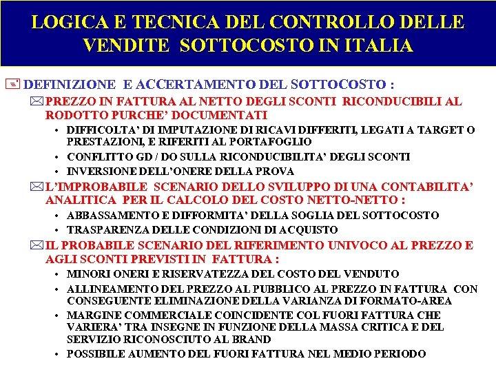 LOGICA E TECNICA DEL CONTROLLO DELLE VENDITE SOTTOCOSTO IN ITALIA + DEFINIZIONE E ACCERTAMENTO
