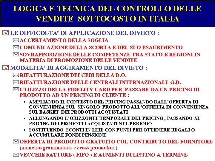 LOGICA E TECNICA DEL CONTROLLO DELLE VENDITE SOTTOCOSTO IN ITALIA + LE DIFFICOLTA' DI