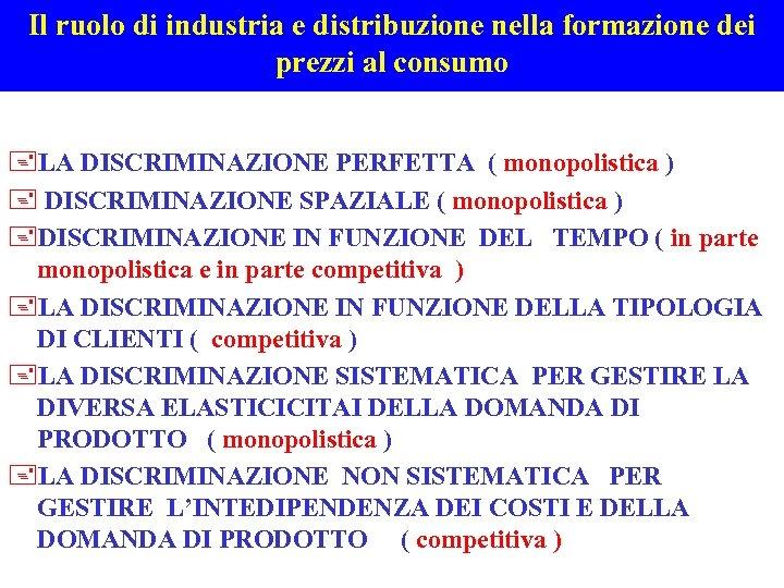 Il ruolo di industria e distribuzione nella formazione dei prezzi al consumo +LA DISCRIMINAZIONE