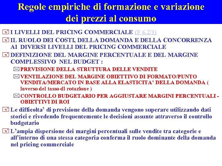 Regole empiriche di formazione e variazione dei prezzi al consumo + I LIVELLI DEL