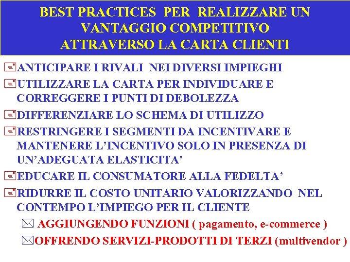 BEST PRACTICES PER REALIZZARE UN VANTAGGIO COMPETITIVO ATTRAVERSO LA CARTA CLIENTI +ANTICIPARE I RIVALI