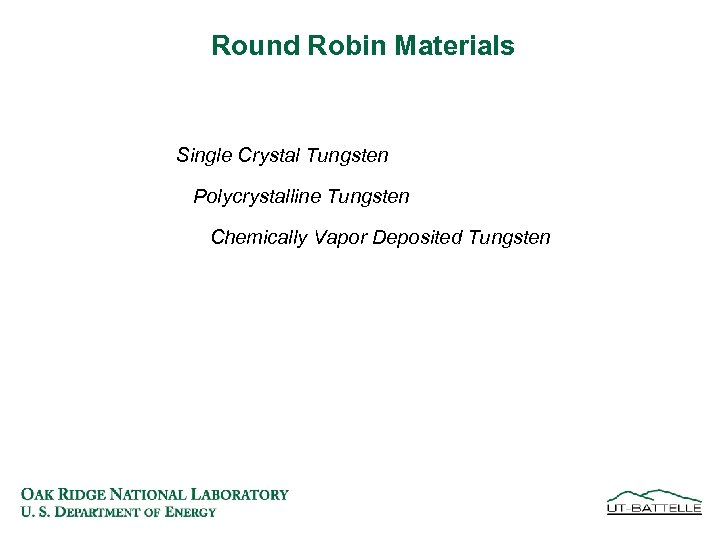 Round Robin Materials Single Crystal Tungsten Polycrystalline Tungsten Chemically Vapor Deposited Tungsten
