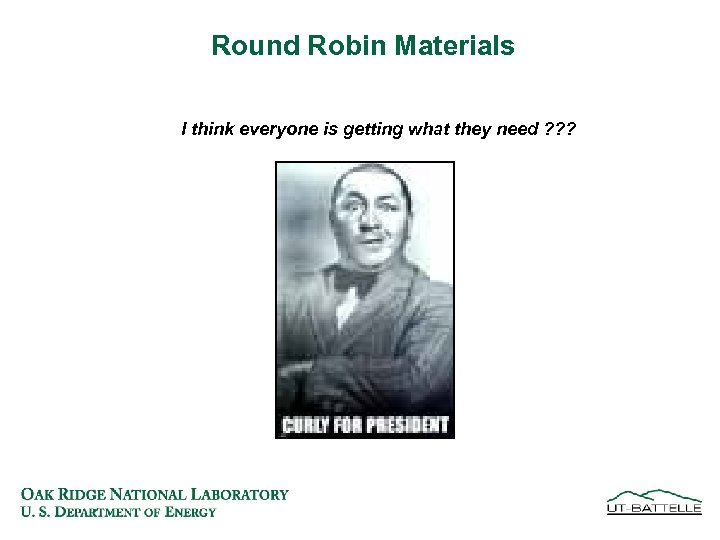 Round Robin Materials I think everyone is getting what they need ? ? ?