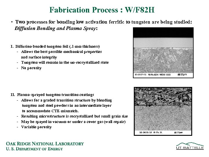 Fabrication Process : W/F 82 H • Two processes for bonding low activation ferritic