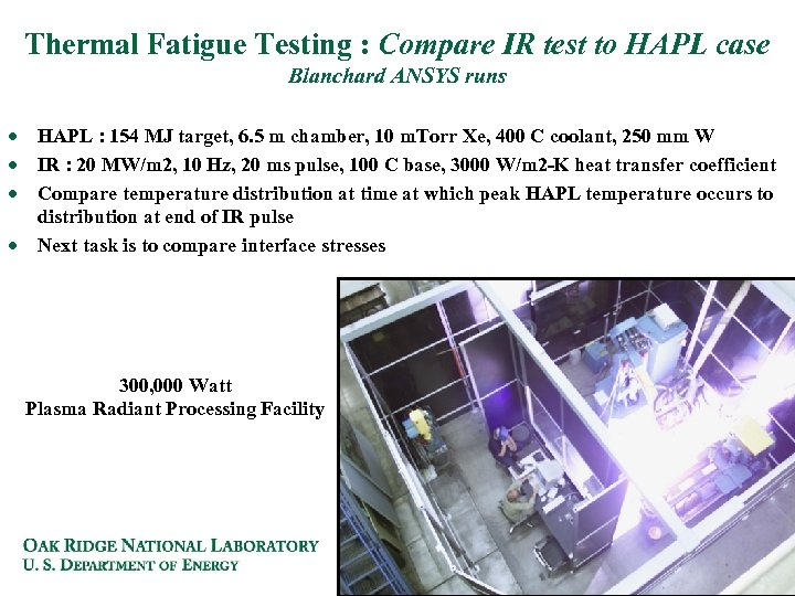Thermal Fatigue Testing : Compare IR test to HAPL case Blanchard ANSYS runs ·