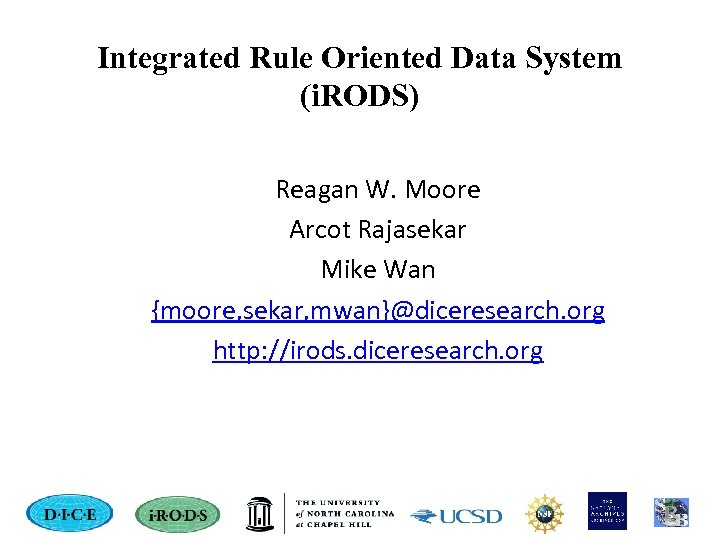 Integrated Rule Oriented Data System (i. RODS) Reagan W. Moore Arcot Rajasekar Mike Wan