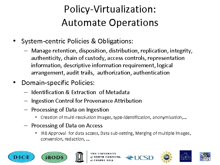 Policy-Virtualization: Automate Operations • System-centric Policies & Obligations: – Manage retention, disposition, distribution, replication,