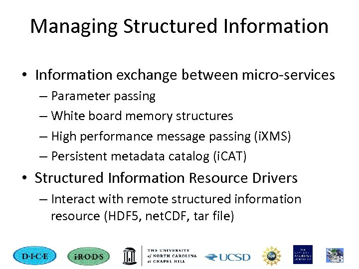 Managing Structured Information • Information exchange between micro-services – Parameter passing – White board