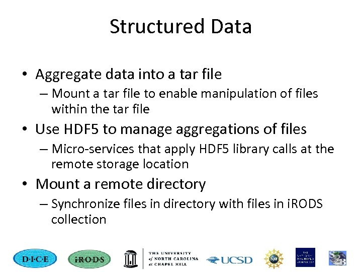 Structured Data • Aggregate data into a tar file – Mount a tar file