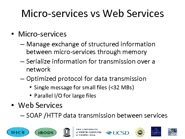 Micro-services vs Web Services • Micro-services – Manage exchange of structured information between micro-services