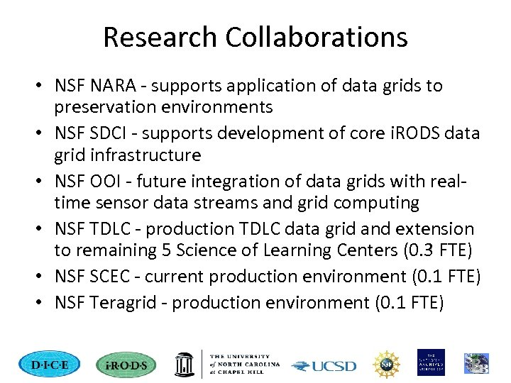 Research Collaborations • NSF NARA - supports application of data grids to preservation environments
