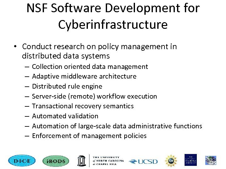 NSF Software Development for Cyberinfrastructure • Conduct research on policy management in distributed data