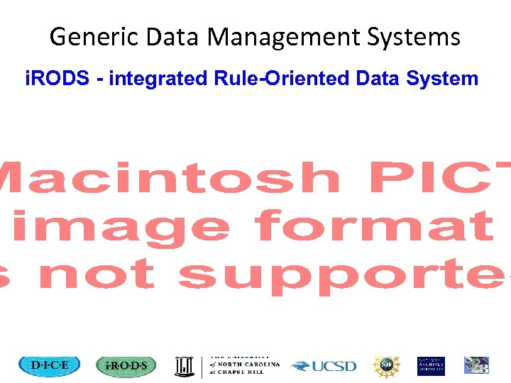 Generic Data Management Systems i. RODS - integrated Rule-Oriented Data System
