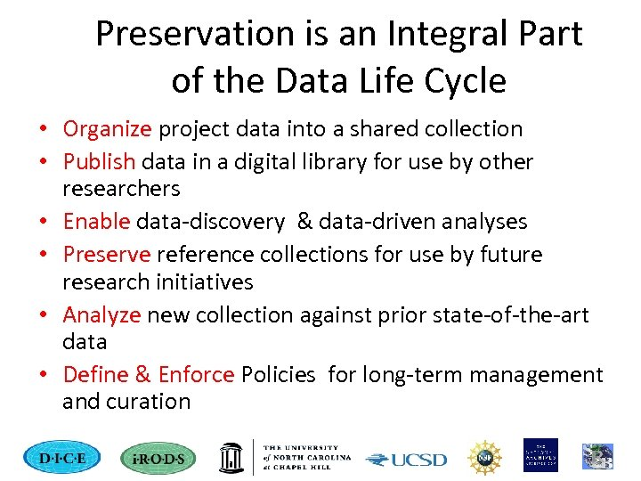 Preservation is an Integral Part of the Data Life Cycle • Organize project data