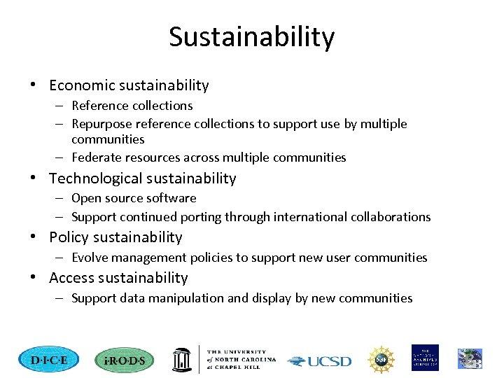 Sustainability • Economic sustainability – Reference collections – Repurpose reference collections to support use