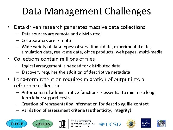 Data Management Challenges • Data driven research generates massive data collections – Data sources