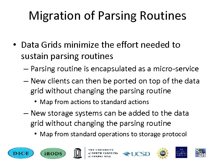 Migration of Parsing Routines • Data Grids minimize the effort needed to sustain parsing