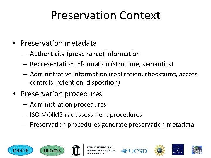 Preservation Context • Preservation metadata – Authenticity (provenance) information – Representation information (structure, semantics)