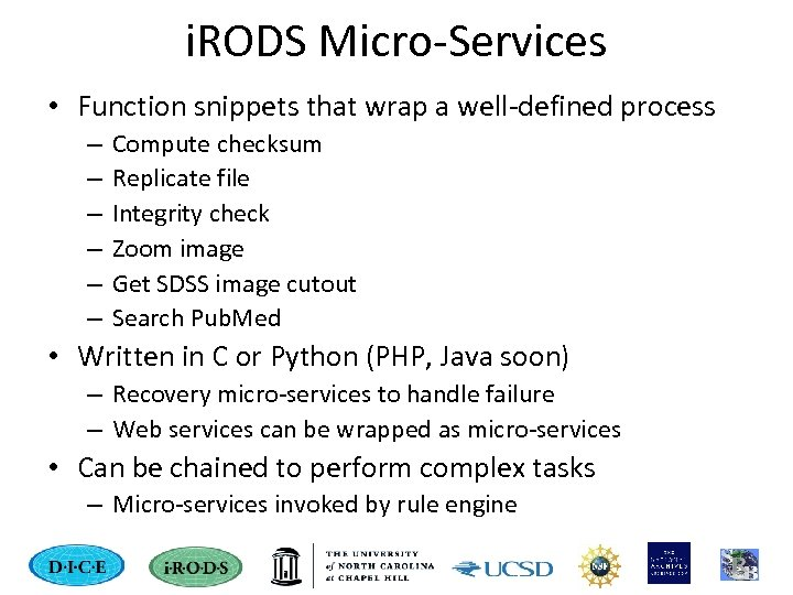 i. RODS Micro-Services • Function snippets that wrap a well-defined process – – –