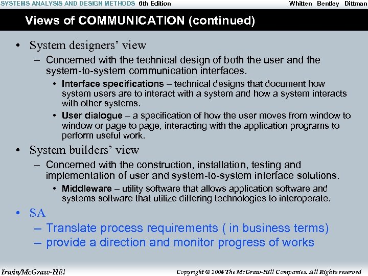 SYSTEMS ANALYSIS AND DESIGN METHODS 6 th Edition Whitten Bentley Dittman Views of COMMUNICATION