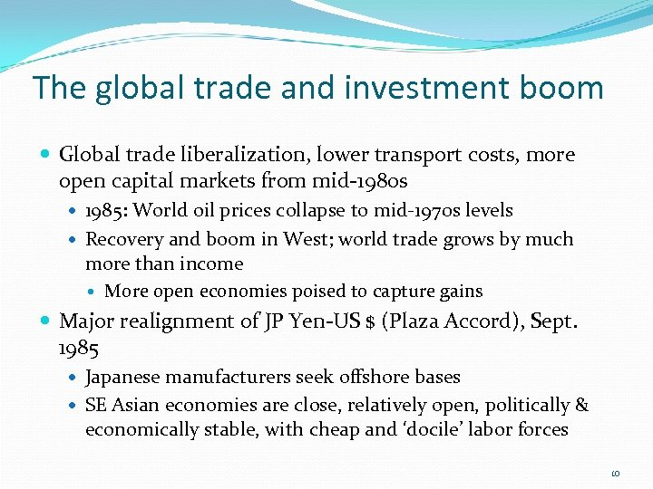The global trade and investment boom Global trade liberalization, lower transport costs, more open