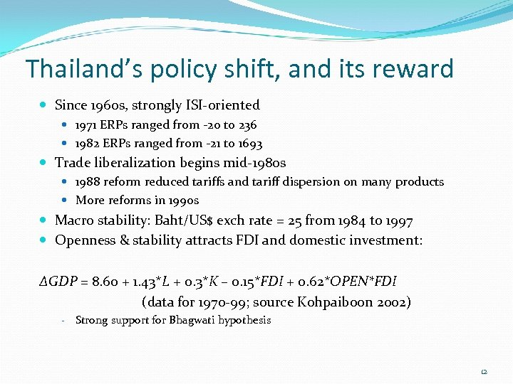 Thailand's policy shift, and its reward Since 1960 s, strongly ISI-oriented 1971 ERPs ranged