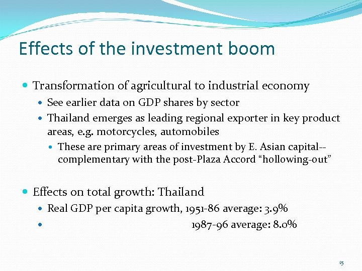 Effects of the investment boom Transformation of agricultural to industrial economy See earlier data