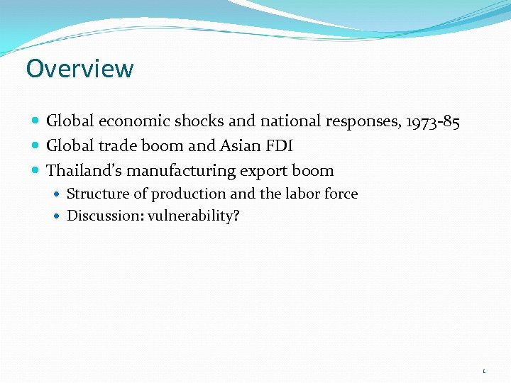 Overview Global economic shocks and national responses, 1973 -85 Global trade boom and Asian
