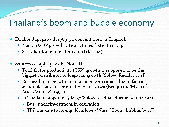 Thailand's boom and bubble economy Double-digit growth 1989 -91, concentrated in Bangkok Non-ag GDP