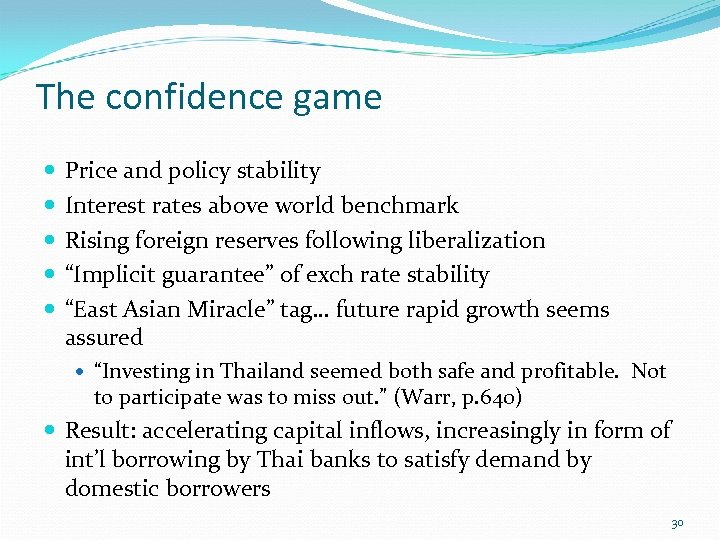 The confidence game Price and policy stability Interest rates above world benchmark Rising foreign