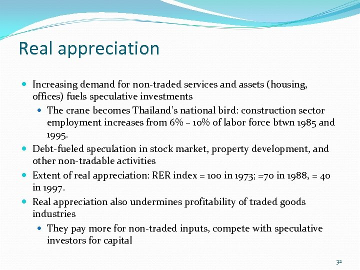 Real appreciation Increasing demand for non-traded services and assets (housing, offices) fuels speculative investments
