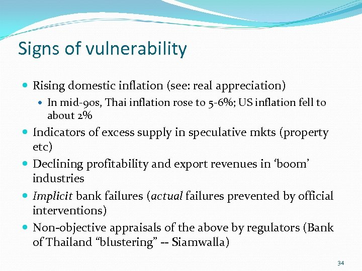 Signs of vulnerability Rising domestic inflation (see: real appreciation) In mid-90 s, Thai inflation