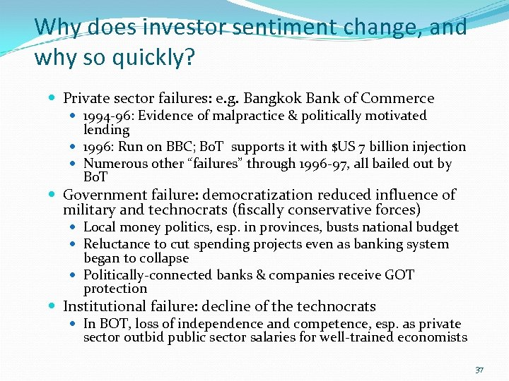 Why does investor sentiment change, and why so quickly? Private sector failures: e. g.