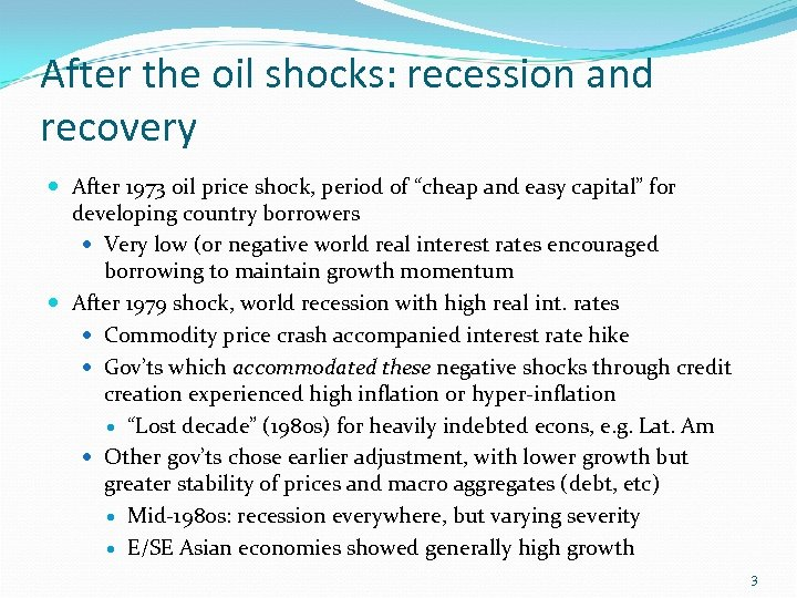 After the oil shocks: recession and recovery After 1973 oil price shock, period of