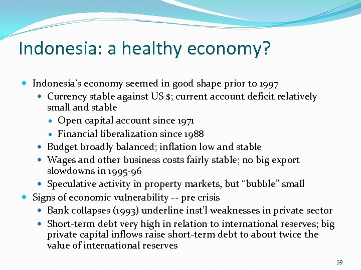 Indonesia: a healthy economy? Indonesia's economy seemed in good shape prior to 1997 Currency