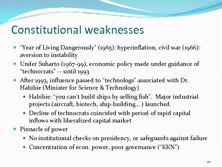"Constitutional weaknesses ""Year of Living Dangerously"" (1965): hyperinflation, civil war (1966): aversion to instability"