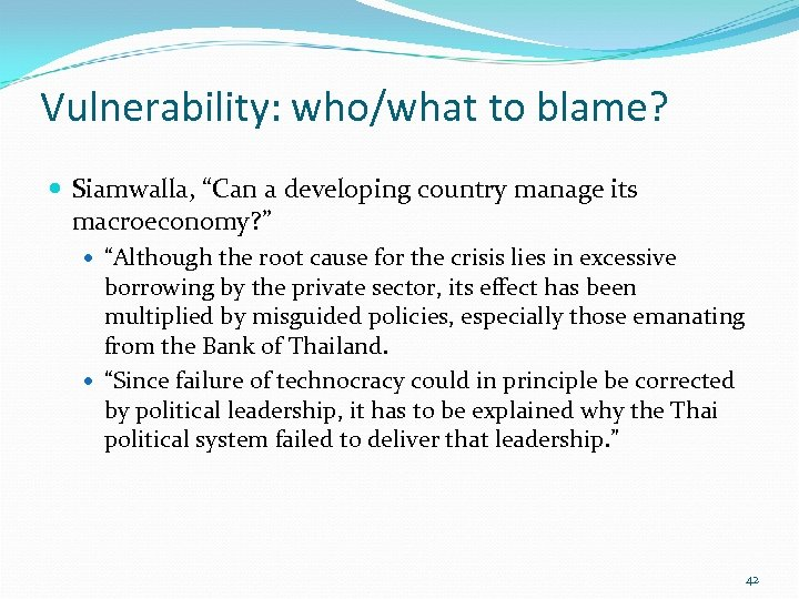 "Vulnerability: who/what to blame? Siamwalla, ""Can a developing country manage its macroeconomy? "" ""Although"