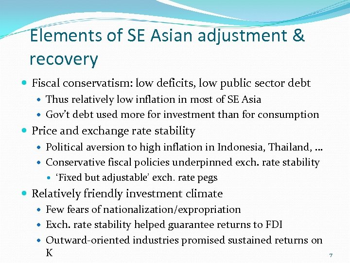 Elements of SE Asian adjustment & recovery Fiscal conservatism: low deficits, low public sector