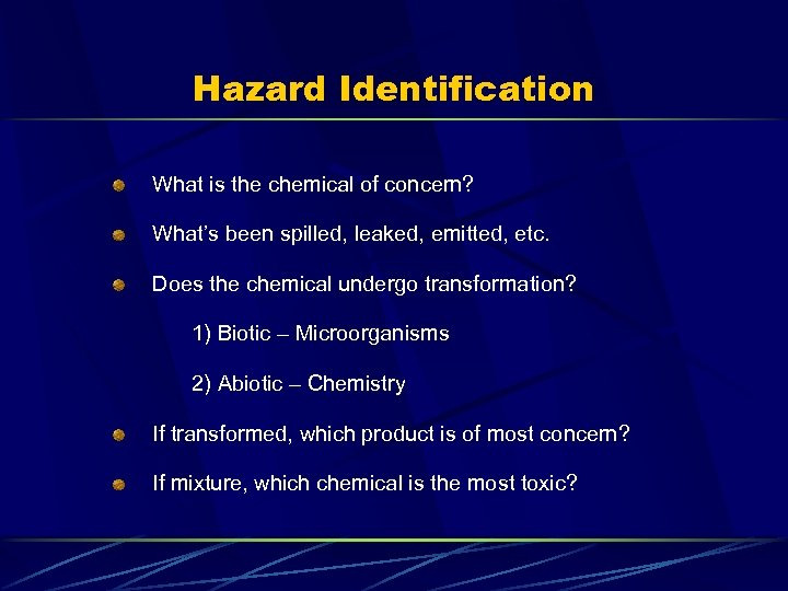 Hazard Identification What is the chemical of concern? What's been spilled, leaked, emitted, etc.